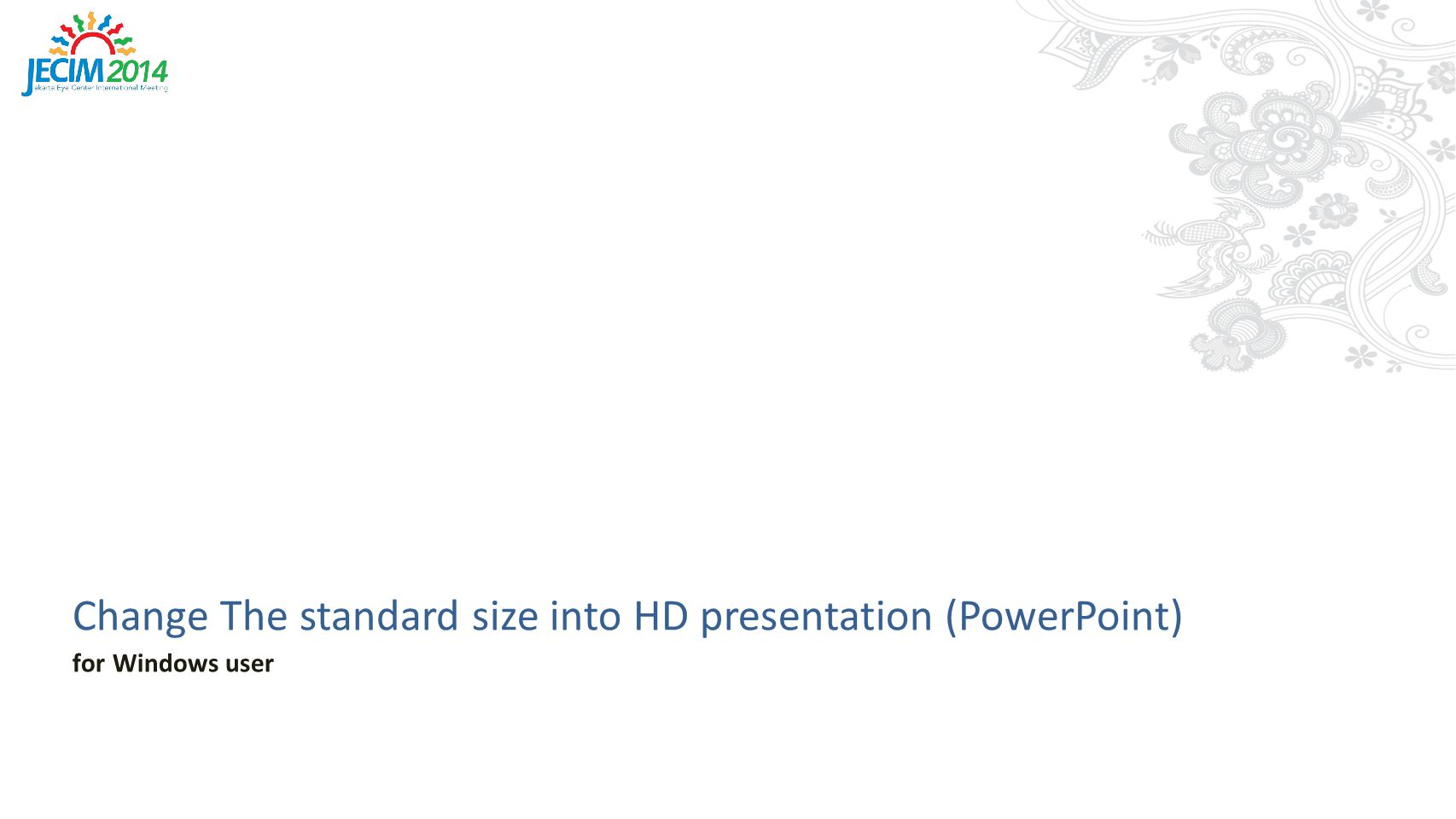 Change The standard size into HD presentation (PowerPoint) for Windows user