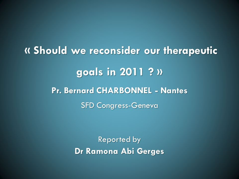 Should we reconsider our therapeutic goals in 2011 .