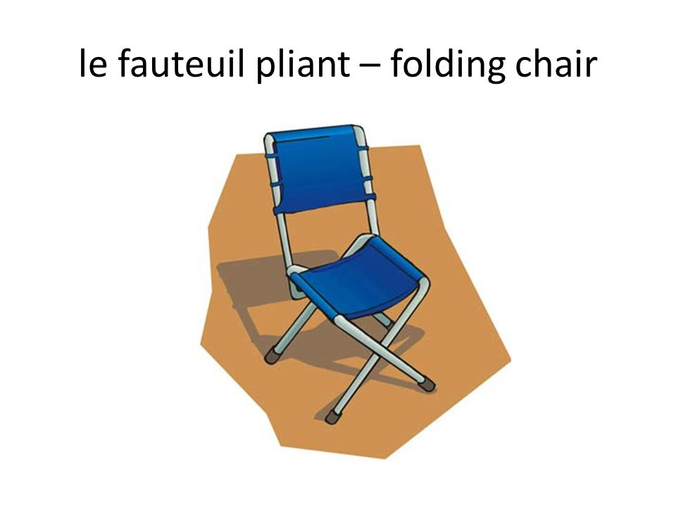 le fauteuil pliant – folding chair