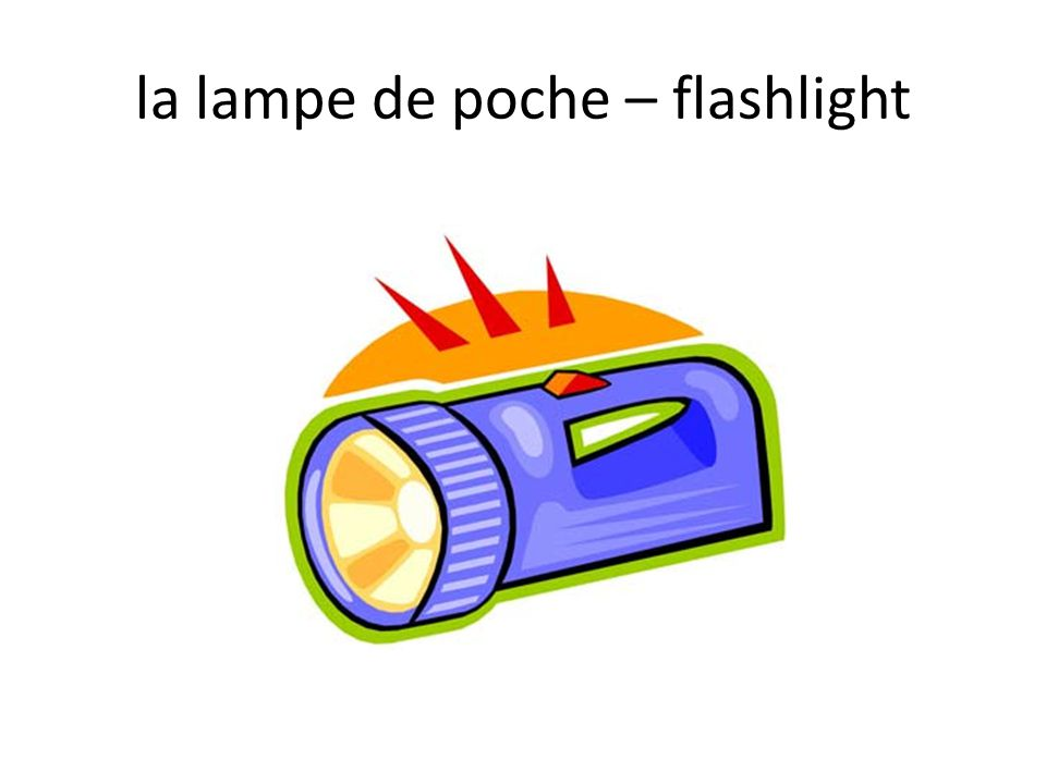 la lampe de poche – flashlight