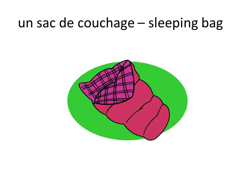 un sac de couchage – sleeping bag
