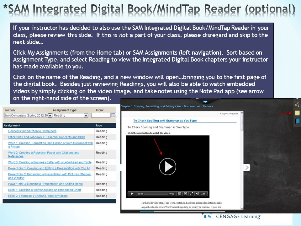 If your instructor has decided to also use the SAM Integrated Digital Book/MindTap Reader in your class, please review this slide.