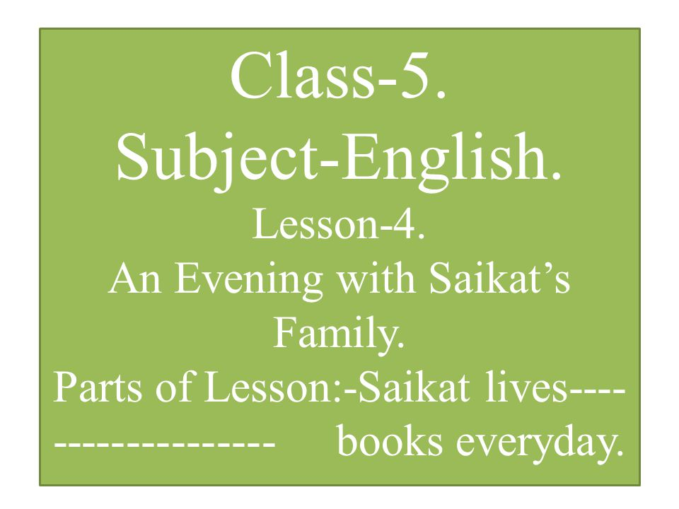 Class-5. Subject-English. Lesson-4. An Evening with Saikat's Family.