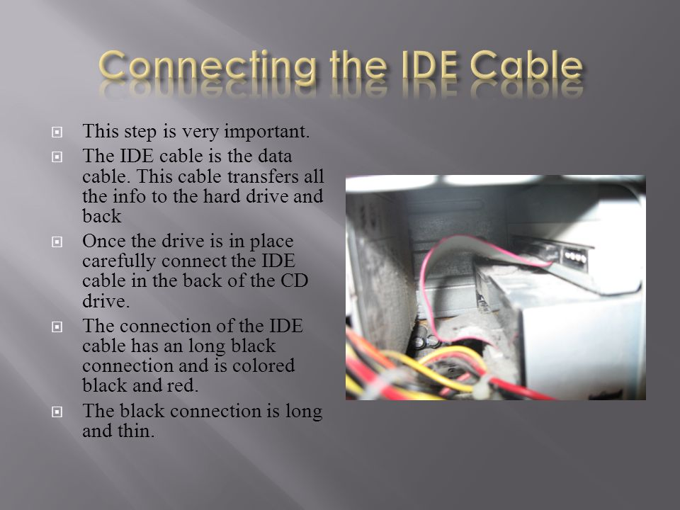  This step is very important.  The IDE cable is the data cable.