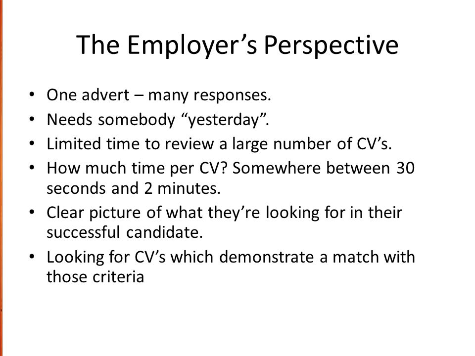 The Employer's Perspective One advert – many responses.