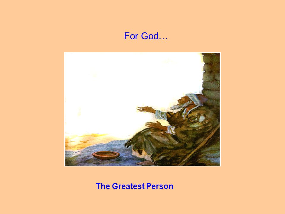 For God… The Greatest Person