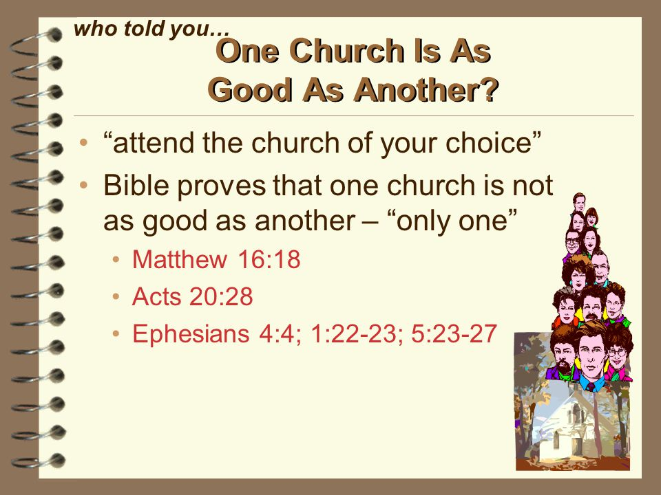 One Church Is As Good As Another.