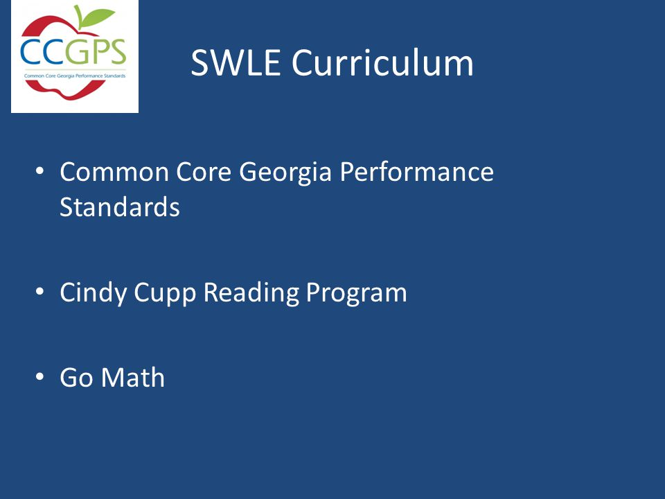 SWLE Curriculum Common Core Georgia Performance Standards Cindy Cupp Reading Program Go Math