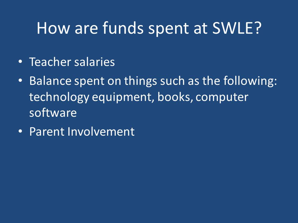 How are funds spent at SWLE.