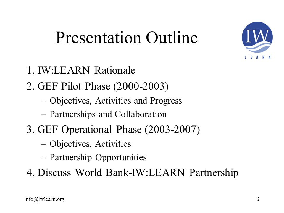 Presentation Outline 1. IW:LEARN Rationale 2.