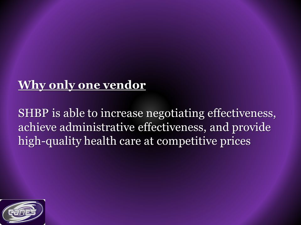 Why only one vendor SHBP is able to increase negotiating effectiveness, achieve administrative effectiveness, and provide high-quality health care at competitive prices