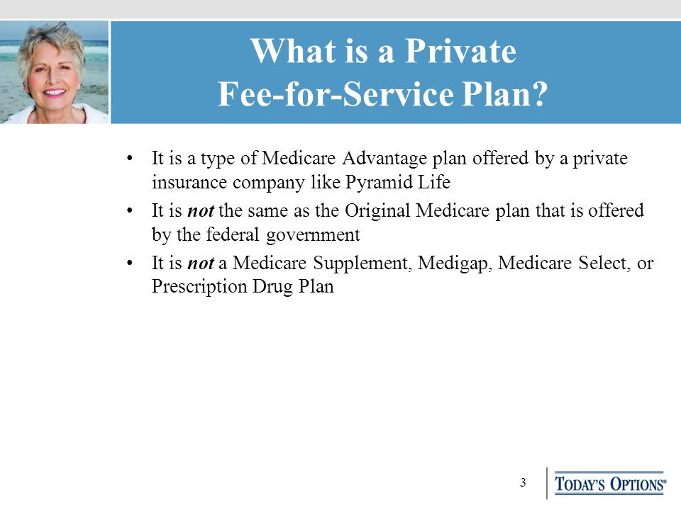 3 What is a Private Fee-for-Service Plan.