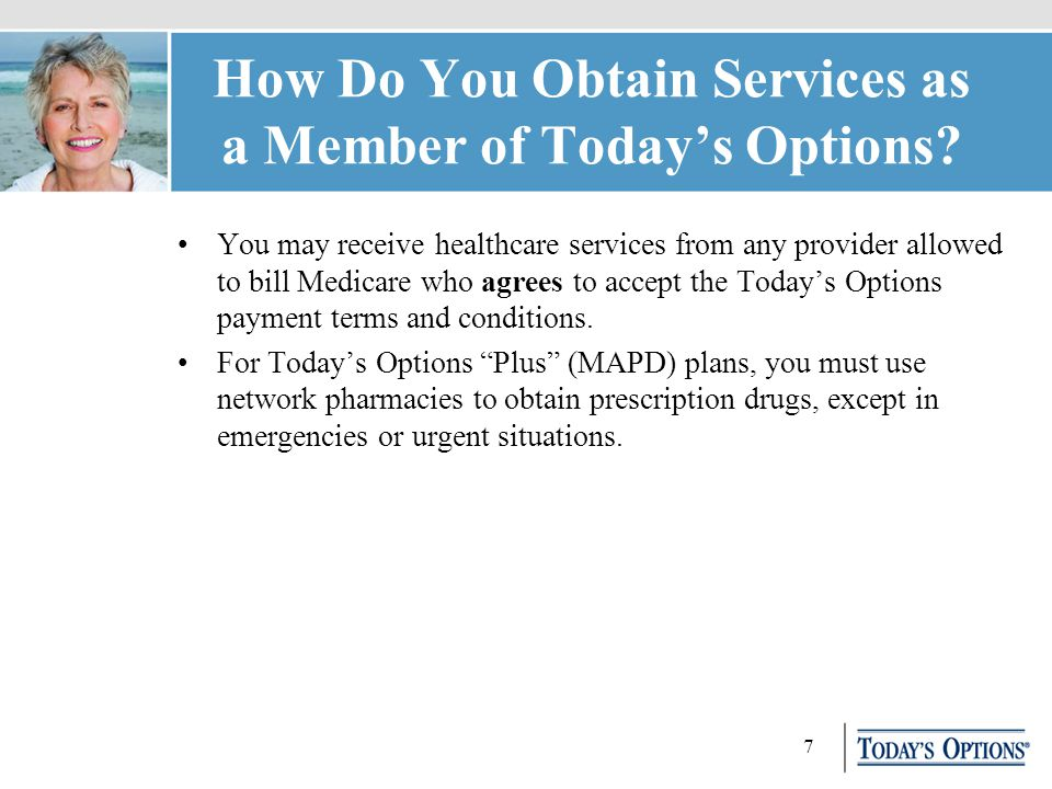 7 How Do You Obtain Services as a Member of Today's Options.