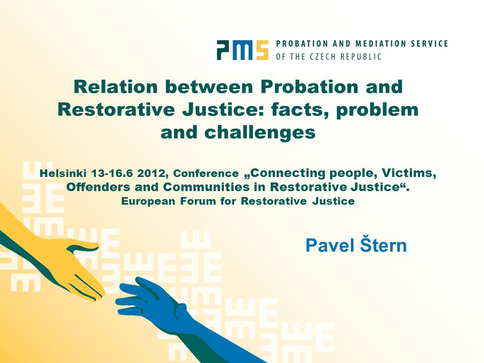 "Relation between Probation and Restorative Justice: facts, problem and challenges Helsinki 13-16.6 2012, Conference ""Connecting people, Victims, Offenders and Communities in Restorative Justice ."
