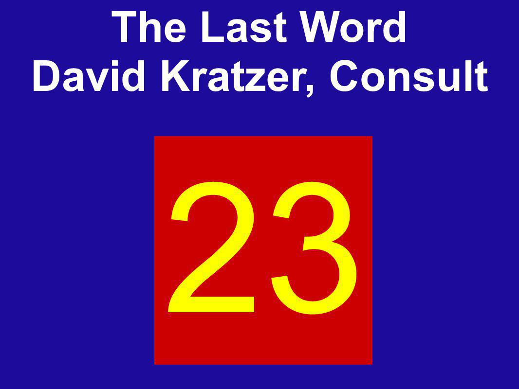 23 The Last Word David Kratzer, Consult