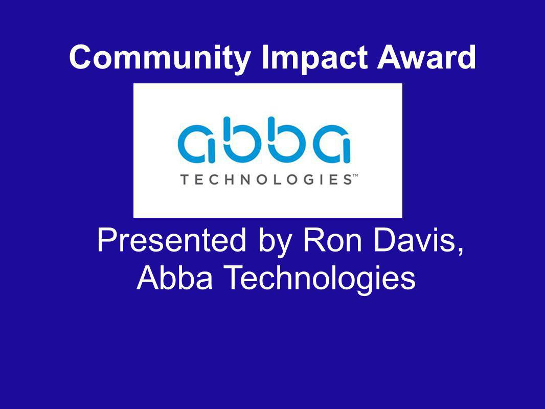 Community Impact Award Presented by Ron Davis, Abba Technologies