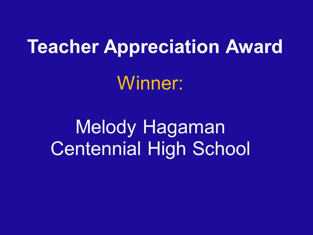 Teacher Appreciation Award Winner: Melody Hagaman Centennial High School