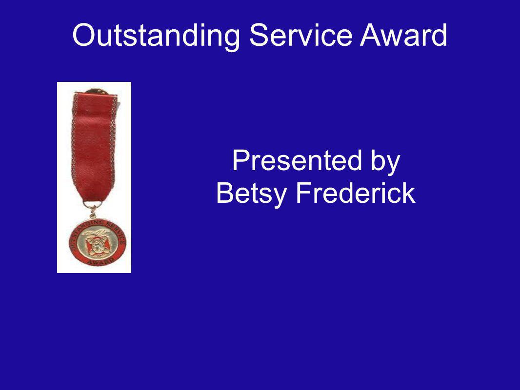 Outstanding Service Award Presented by Betsy Frederick