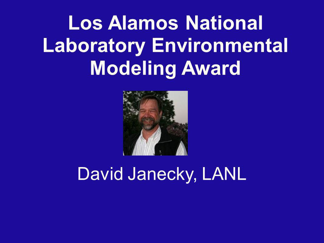Los Alamos National Laboratory Environmental Modeling Award David Janecky, LANL