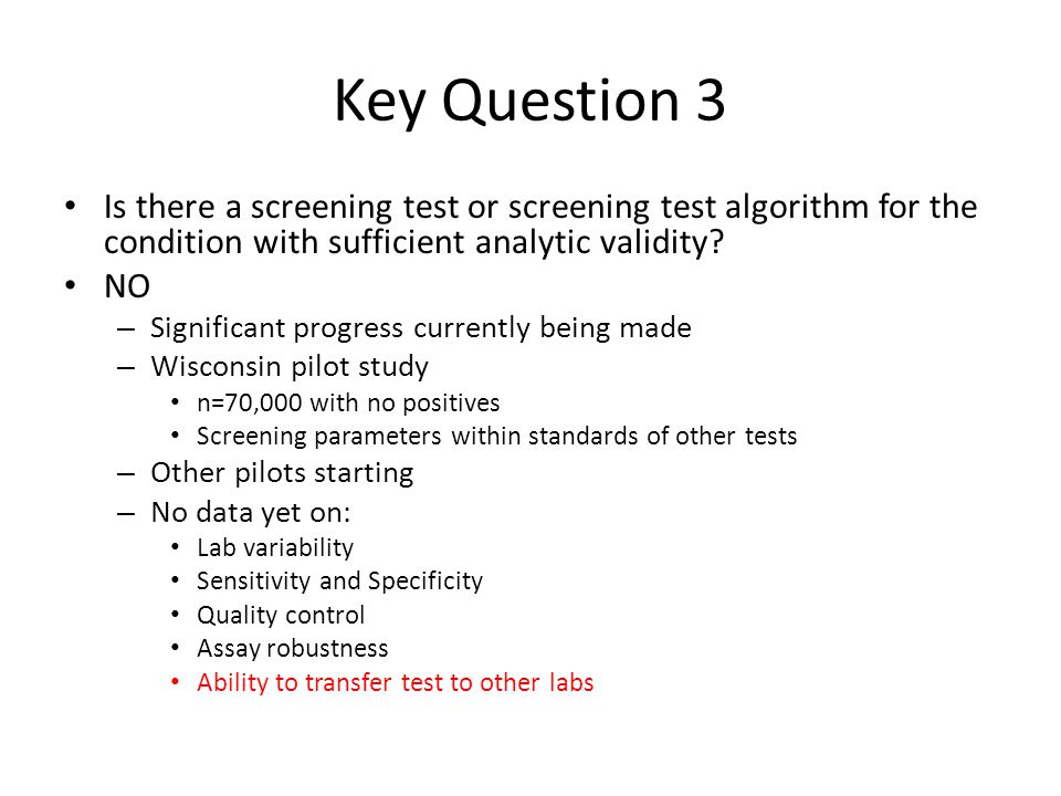 Key Question 3 Is there a screening test or screening test algorithm for the condition with sufficient analytic validity.