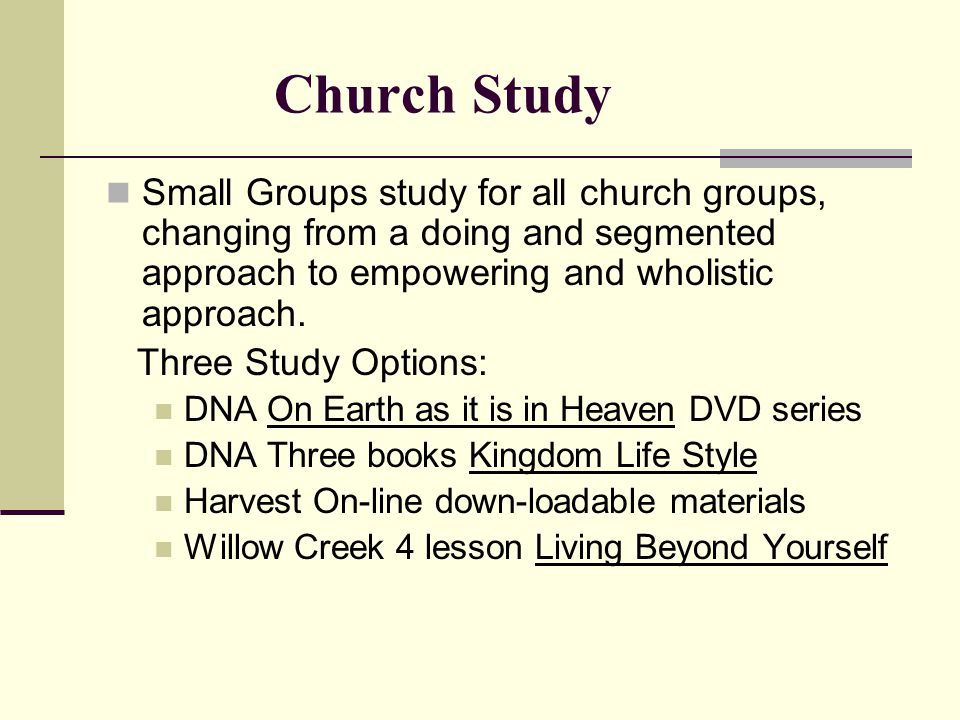 Church Study Small Groups study for all church groups, changing from a doing and segmented approach to empowering and wholistic approach.