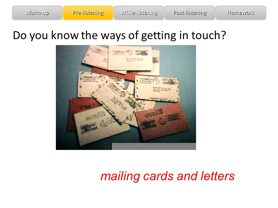 Do you know the ways of getting in touch.