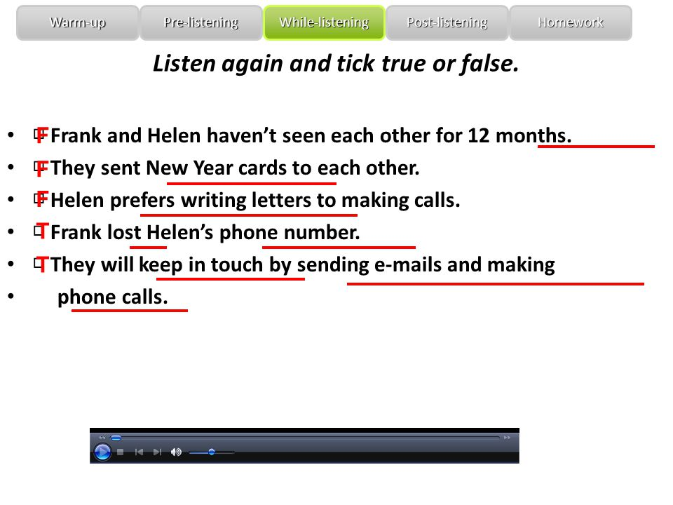 Listen again and tick true or false. □ Frank and Helen haven't seen each other for 12 months.