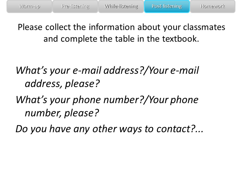 Please collect the information about your classmates and complete the table in the textbook.