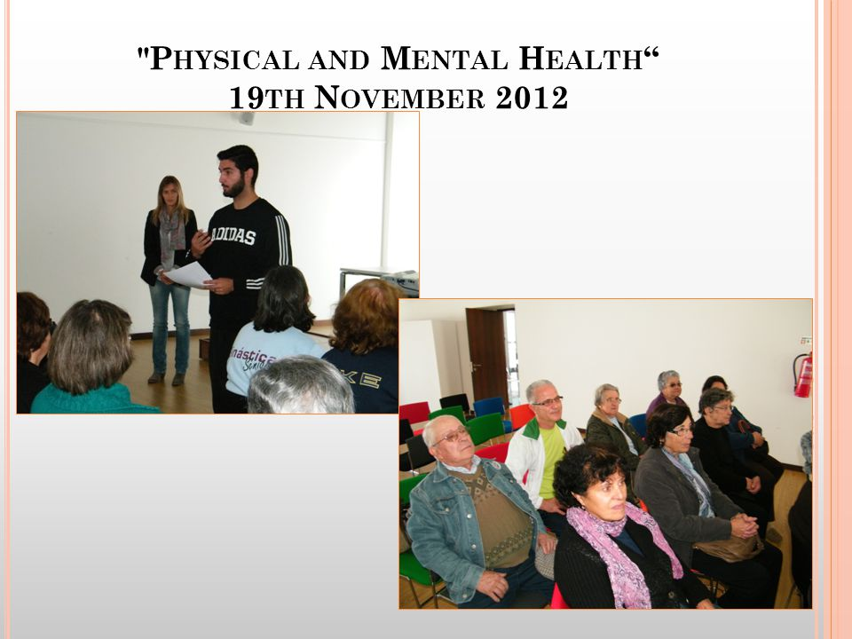 P HYSICAL AND M ENTAL H EALTH 19 TH N OVEMBER 2012 18 Long Life Learning Programme_Grundtvig