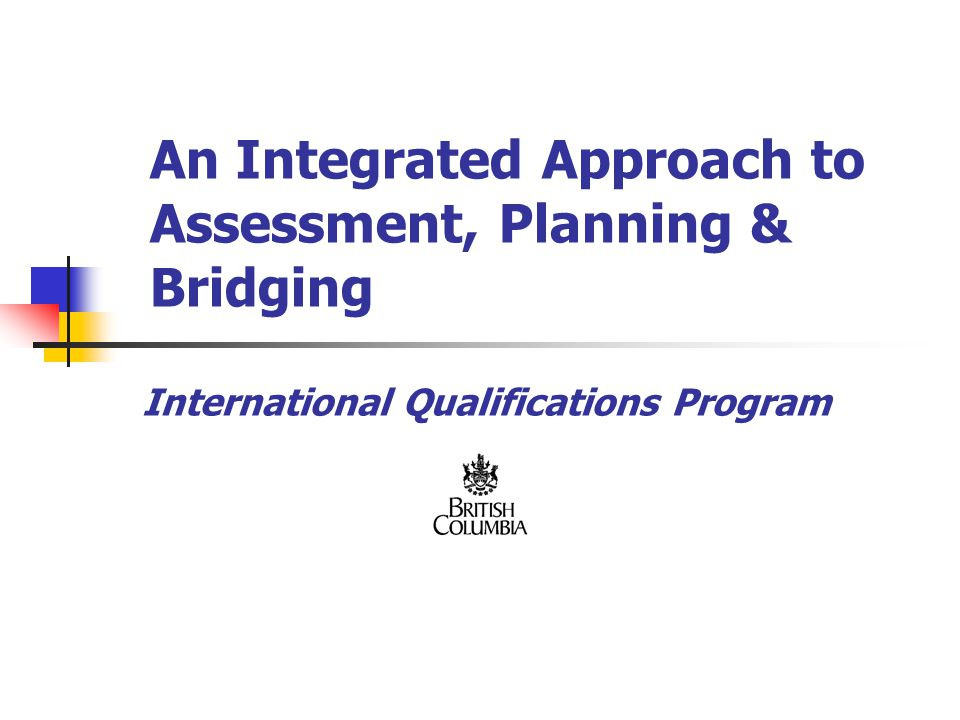 An Integrated Approach to Assessment, Planning & Bridging International Qualifications Program