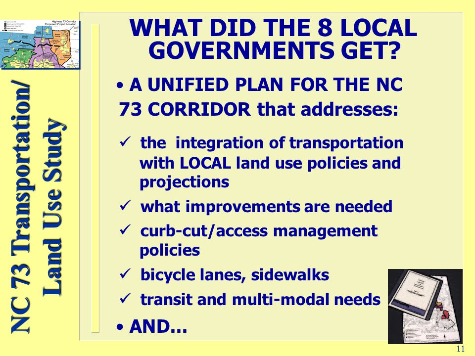 NC 73 Transportation/ Land Use Study 11 WHAT DID THE 8 LOCAL GOVERNMENTS GET.