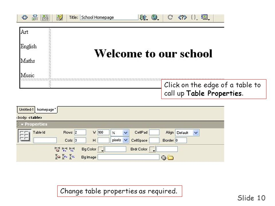 Slide 10 Click on the edge of a table to call up Table Properties.