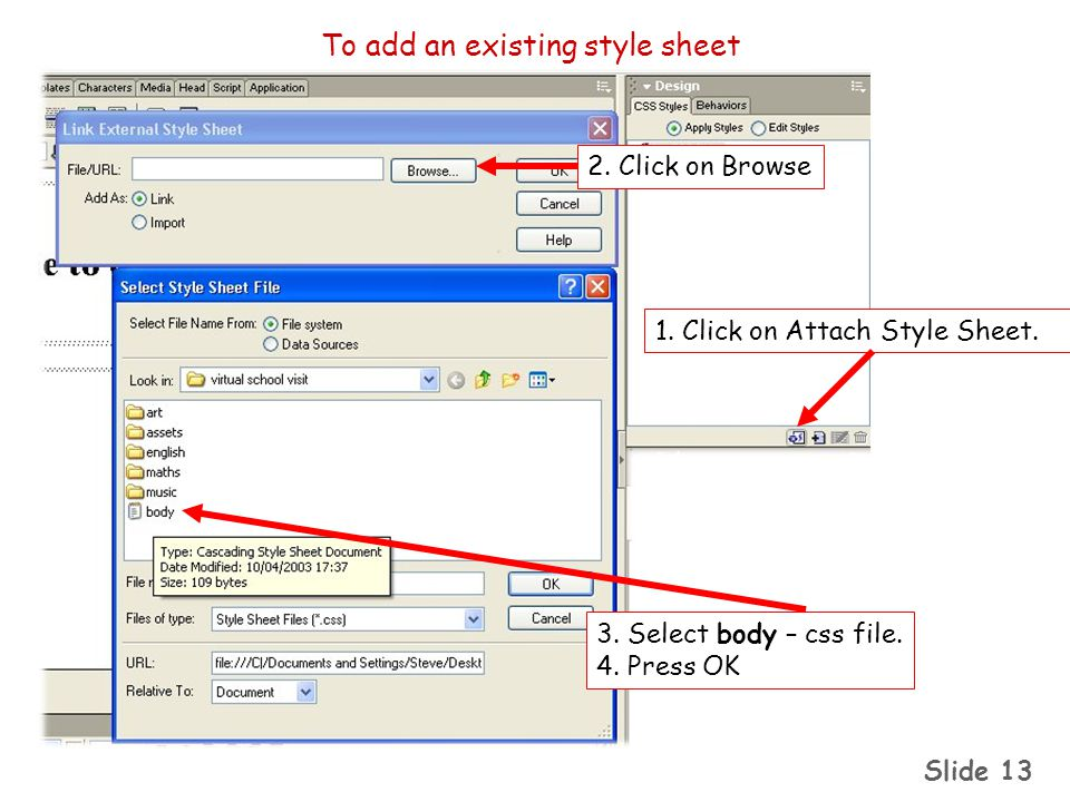 Slide Click on Attach Style Sheet.2. Click on Browse 3.