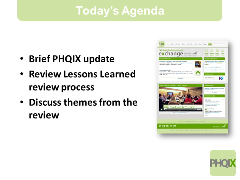 3 Brief PHQIX update Review Lessons Learned review process Discuss themes from the review Today's Agenda