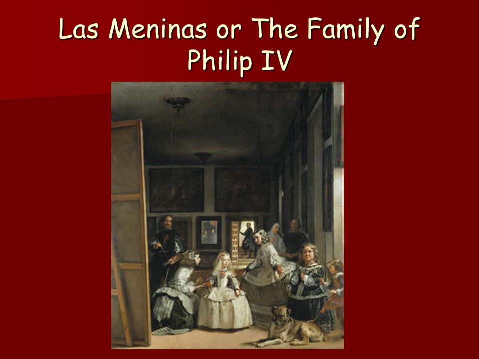 Las Meninas or The Family of Philip IV