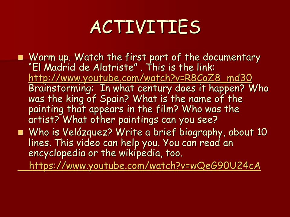 ACTIVITIES Warm up. Watch the first part of the documentary El Madrid de Alatriste .