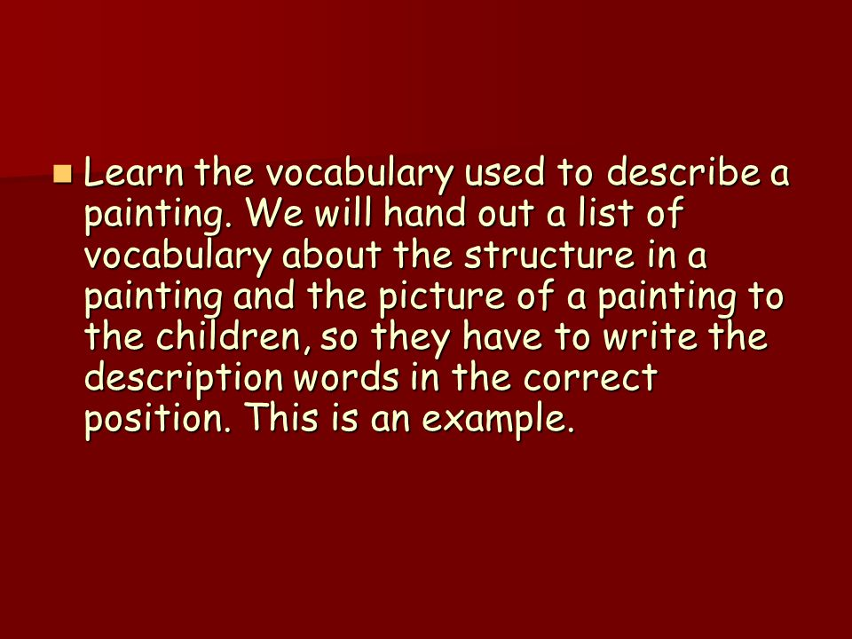 Learn the vocabulary used to describe a painting.