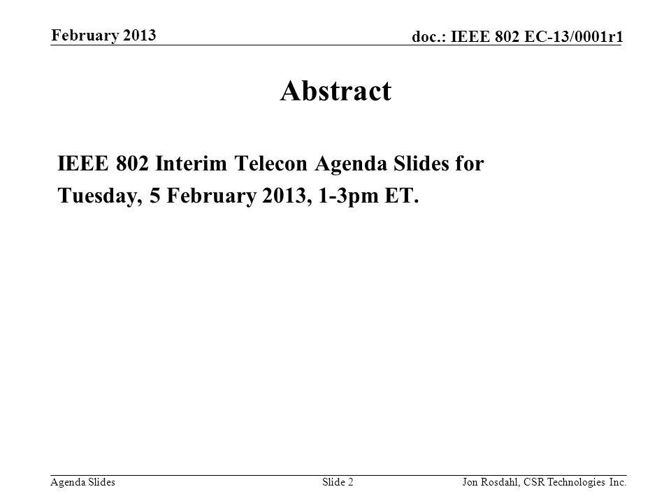agenda slides doc ieee 802 ec 13 0001r1 february 2013 jon rosdahl