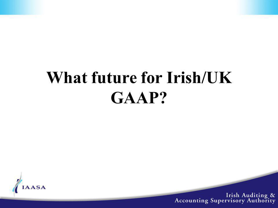 What future for Irish/UK GAAP