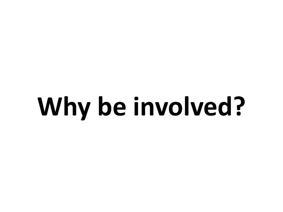 Why be involved