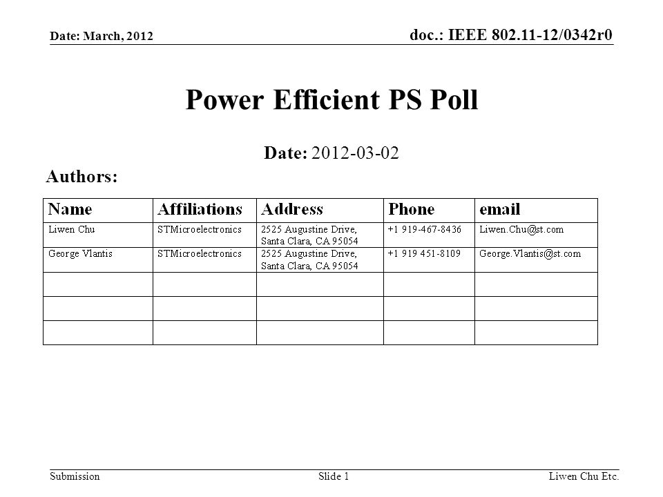 doc.: IEEE /0342r0 SubmissionLiwen Chu Etc.Slide 1 Power Efficient PS Poll Date: Authors: Date: March, 2012
