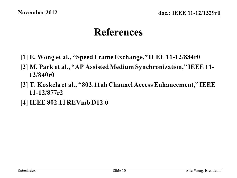 Submission doc.: IEEE 11-12/1329r0 References [1] E.