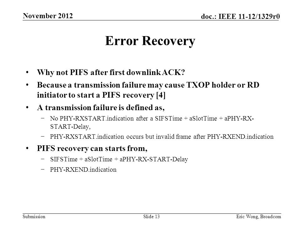 Submission doc.: IEEE 11-12/1329r0 Error Recovery Why not PIFS after first downlink ACK.