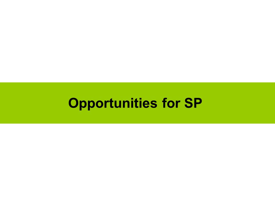 Opportunities for SP