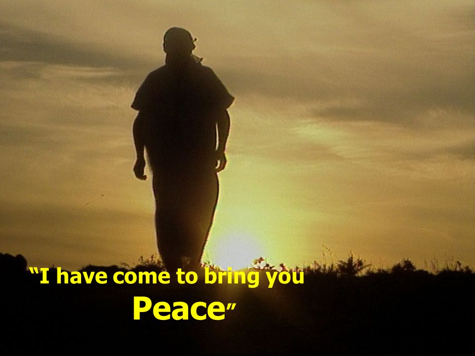 Jesus gives us His Peace. Jesus said I have come to bring you PEACE. - ppt  download