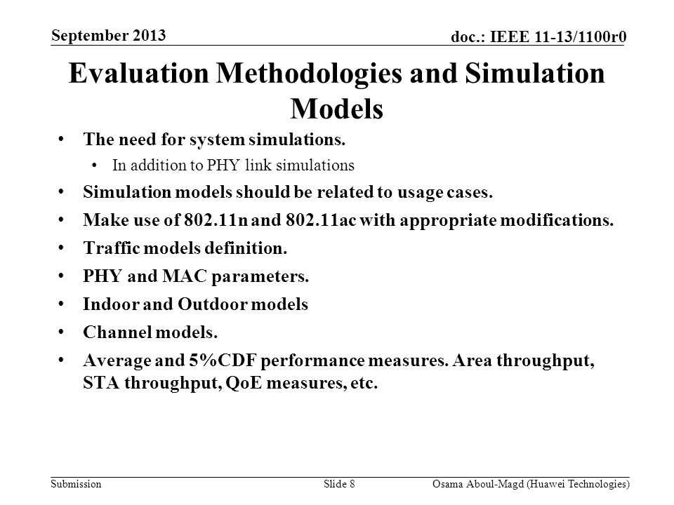 Submission doc.: IEEE 11-13/1100r0 Evaluation Methodologies and Simulation Models The need for system simulations.