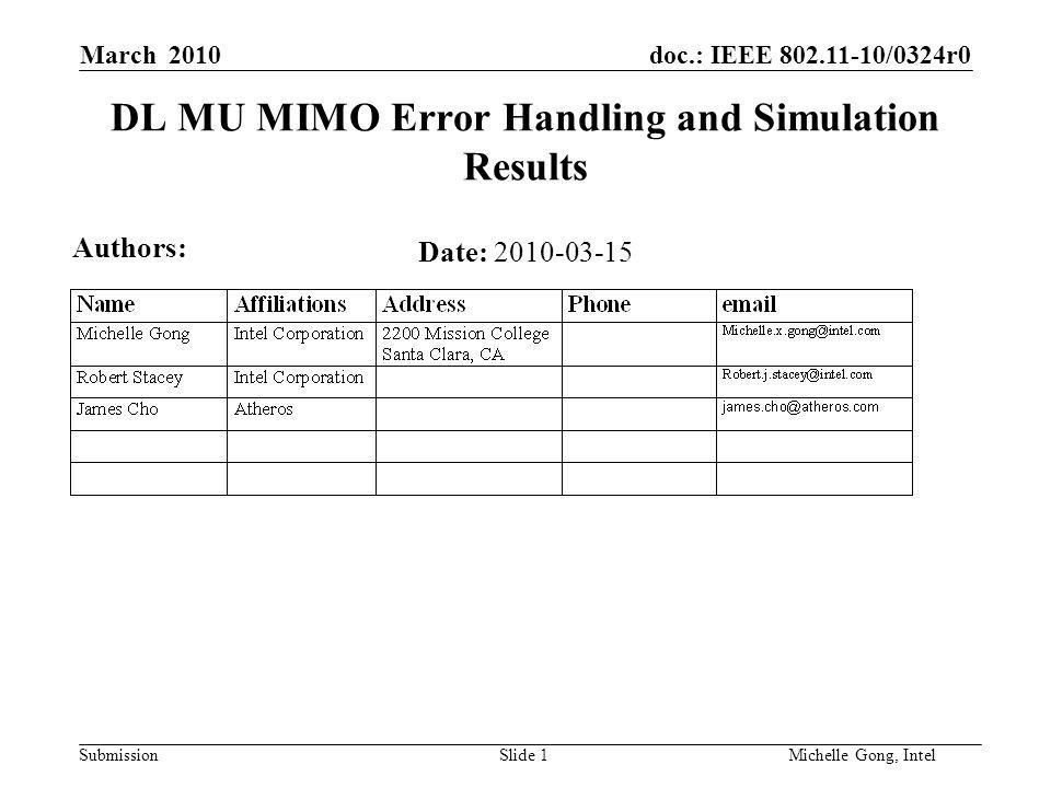 doc.: IEEE /0324r0 Submission Slide 1Michelle Gong, Intel March 2010 DL MU MIMO Error Handling and Simulation Results Date: Authors: