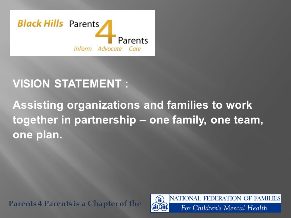 VISION STATEMENT : Assisting organizations and families to work together in partnership – one family, one team, one plan.