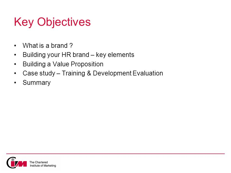 Key Objectives What is a brand .
