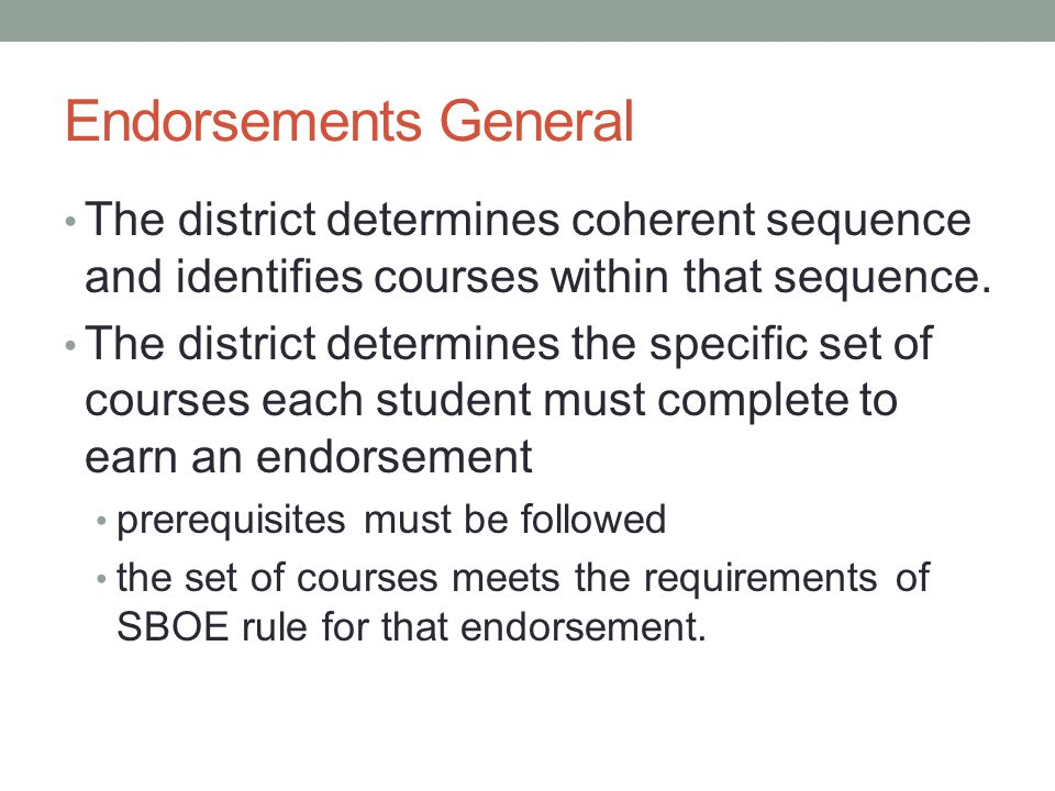 Endorsements General The district determines coherent sequence and identifies courses within that sequence.